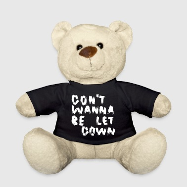 Do not Wanna Be Let Down White - Teddy Bear