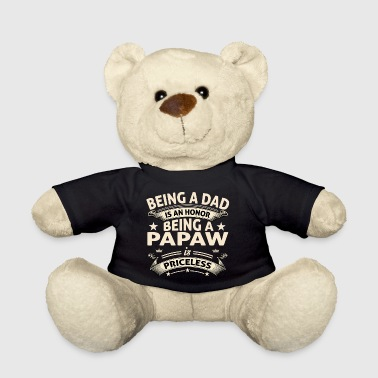 Papaw BEING A PAPAW - Teddy Bear