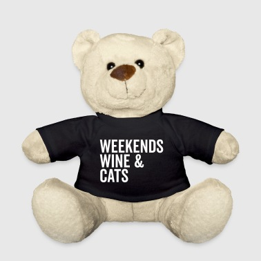 Weekends, Wine & Cats Funny Quote - Teddy