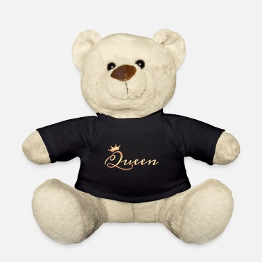 Queen Queen queen - Teddy Bear