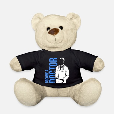 The Doctor Doctor doctor's doctor gift - Teddy Bear