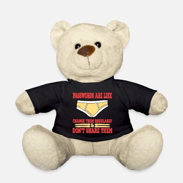 Underwear A Nice Share Tee For A Sharing You Passwords Are - Teddy Bear