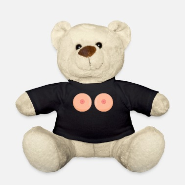 Breasts breasts - Teddy Bear