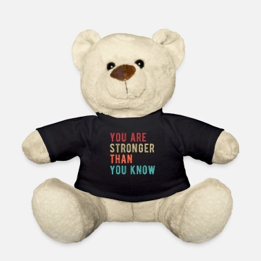 Attitude To Life You Are Stronger Than You Know - Retro - Teddy Bear