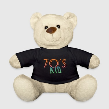 Child of the 70s 70's Kid - Teddy Bear