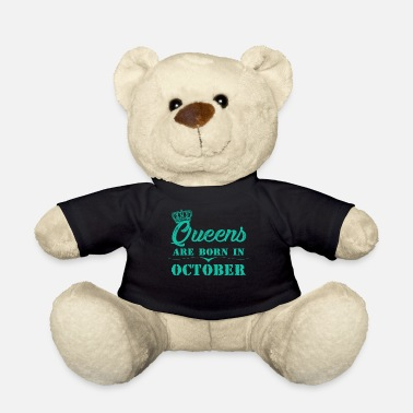Libra Queens Are Born In October - Teddy Bear