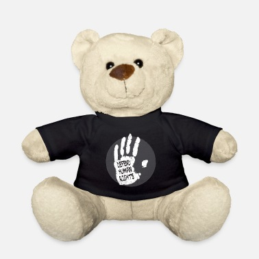 Human Rights Human Rights - Defend Human Rights - Teddy Bear