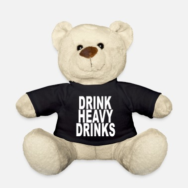 Drinking DRINK HEAVY DRINKS - Teddy Bear