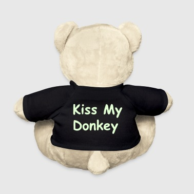 kiss my donkey - Teddy Bear