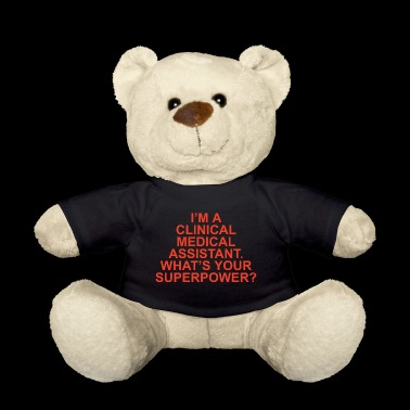 clinical medical assistant - Teddy Bear
