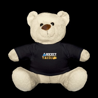 Ice Hockey Hockey and Tacos Gift - Teddy Bear