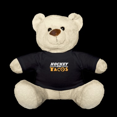 Ice hockey and tacos - Teddy Bear