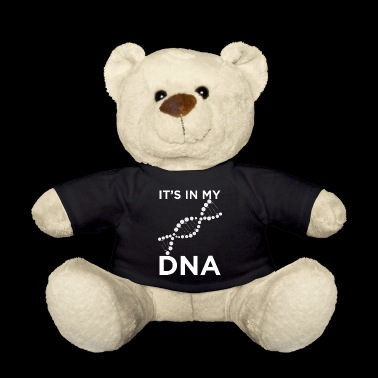 It s in my DNA - Teddy