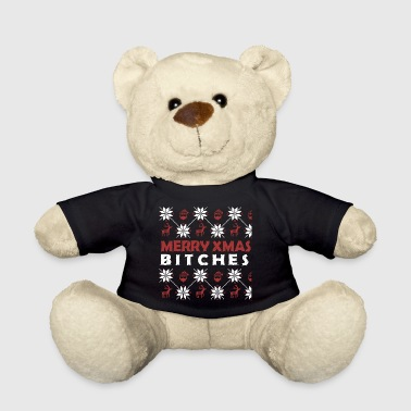 Merry Xmas bitches - Teddy Bear