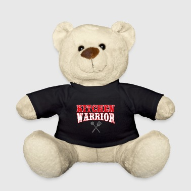 KITCHEN WARRIOR - For all warriors in the kitchen! - Teddy Bear