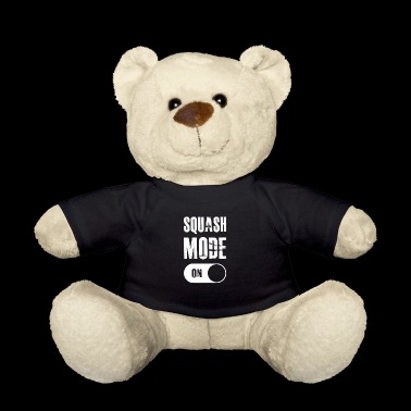 Squash Mode On gift for Squash Players - Teddy Bear
