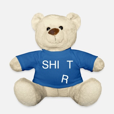 Shit Shirt - Teddybär