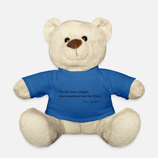 Blind Teddy Bear Toys - Times' Plague, when madmen lead the blind. - Teddy Bear royal blue
