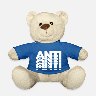 Anti ANTI ANTI - Teddy Bear