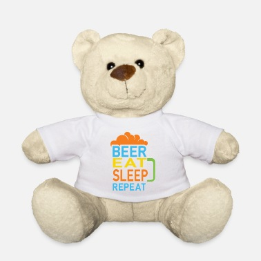 Beer Eat Sleep Repeat Beer Design - Teddy Bear