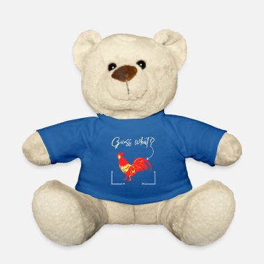 Funny Guess What? Funny Chicken Farm Farmer Animal Gift - Teddy Bear