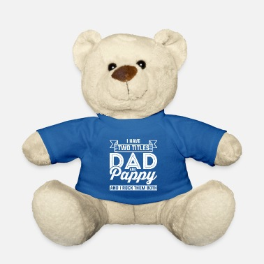Two I Have Two Titles Dad and Pappy Father Funny Gift - Teddy Bear