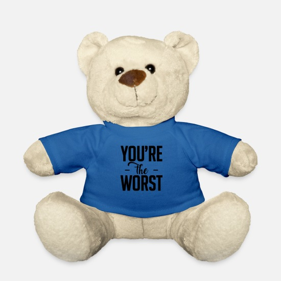 Rant Teddy Bear Toys - you are the worst - Teddy Bear royal blue