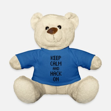Programmierung keep calm hack on Nerd Programmierung Hacker - Teddy Bear