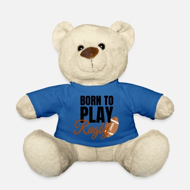 Tough Guy Born to play Rugby Tackle tough guy - Teddy Bear