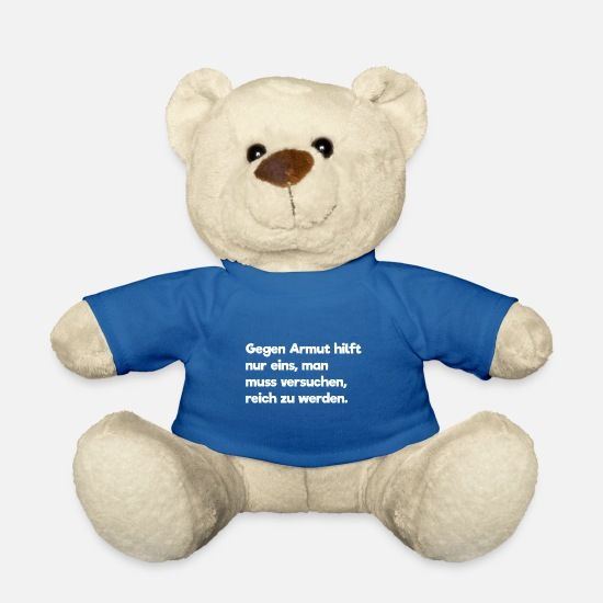 Wealth Teddy Bear Toys - Only one helps against poverty, one tries rich ... - Teddy Bear royal blue