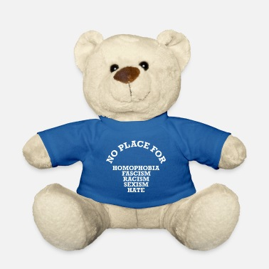 NO PLACE FOR ... saying shirt WHITE - Teddy Bear