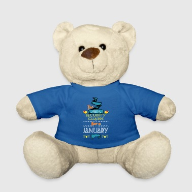 Best Security Guards are Born in January Gift Idea - Teddy Bear