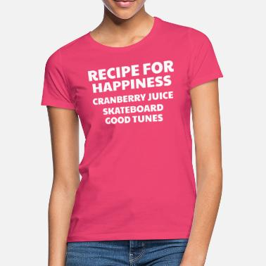Good Ch Cranberry Vibes & Tunes Recipe for Happiness - Women's T-Shirt