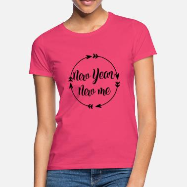 New Rave New year new me - T-shirt Femme