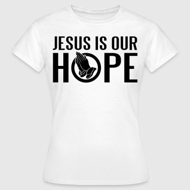 Jesus is our hope - T-shirt dam