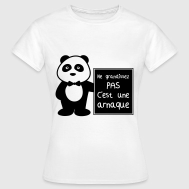Ne grandissez pas ! Humour,message,citations  - T-shirt Femme