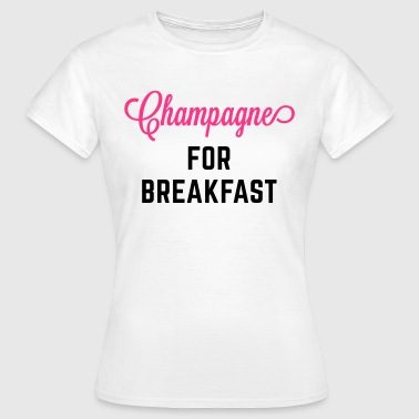 Champagne For Breakfast Funny Quote - T-shirt dam
