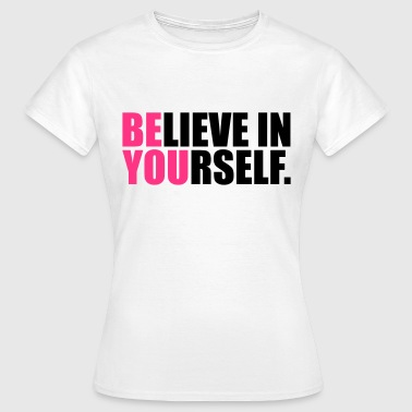 Be You - T-shirt Femme