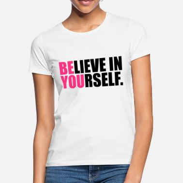 Motivational Be You - Women's T-Shirt