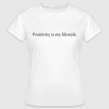 positivity is my lifestyle - Camiseta mujer