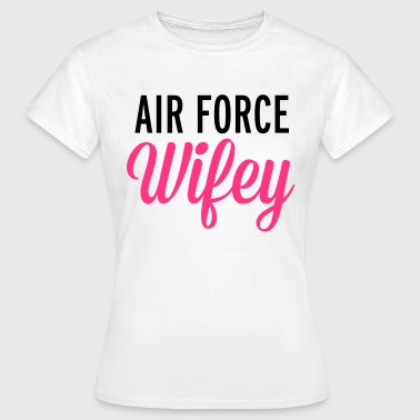 Air Force Wifey  - Dame-T-shirt