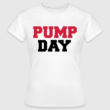 Pump Day - Vrouwen T-shirt