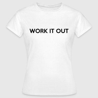 WORK IT OUT - Women's T-Shirt