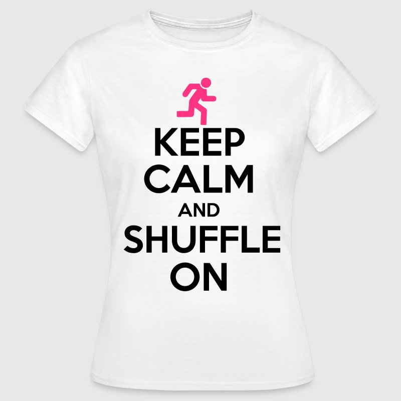 Keep Calm And Shuffle On - Women's T-Shirt
