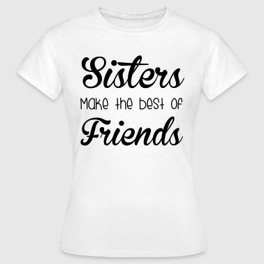 Sisters  - Vrouwen T-shirt
