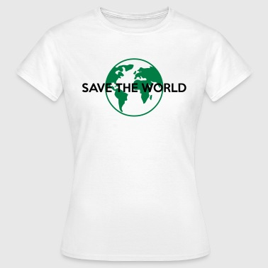 Save the world - Frauen T-Shirt