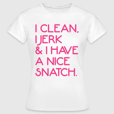 Clean, Jerk & Snatch - Frauen T-Shirt