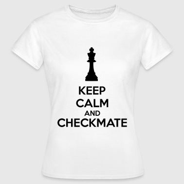 Keep Calm And Checkmate   - Maglietta da donna