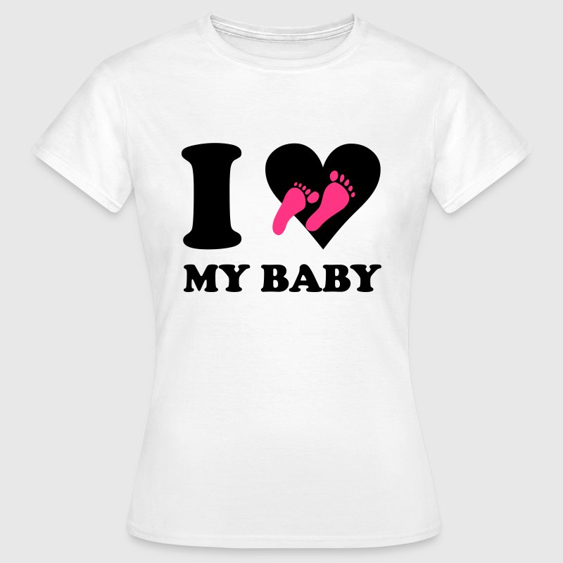 I love my baby - Women's T-Shirt
