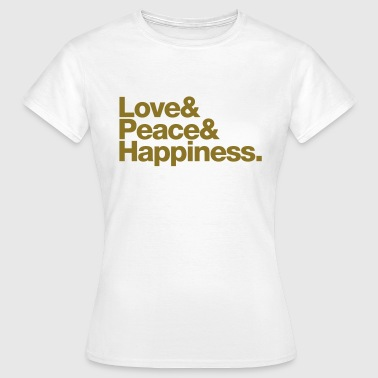 love peace happiness - Women's T-Shirt